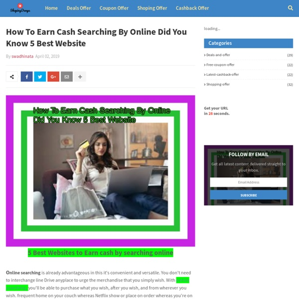 How To Earn Cash Searching By Online Did You Know 5 Best Website