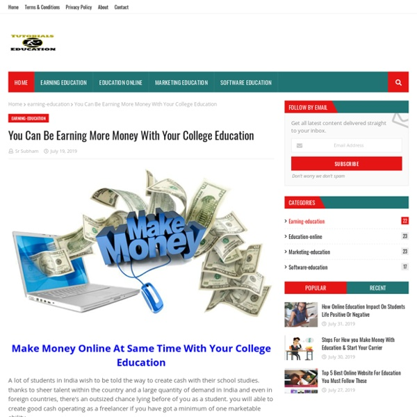 You Can Be Earning More Money With Your College Education