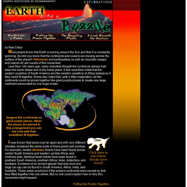 Plate Tectonics - Earth Like a Puzzle - Children learn about plate tectonics, earthquakes, and volcanoes at this site in Scripps Institution of Oceanography