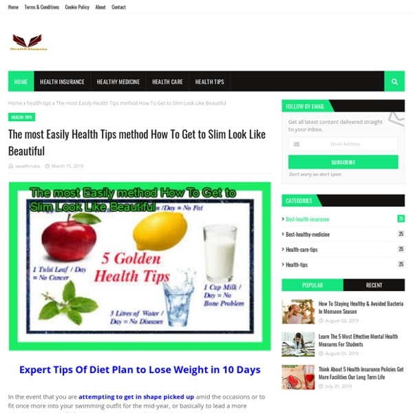 The most Easily Health Tips method How To Get to Slim Look Like Beautiful