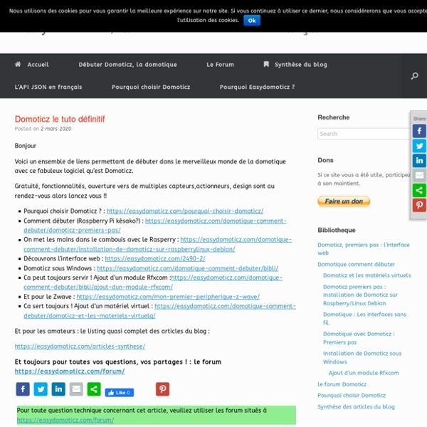 La domotique c'est facile - Un blog de Domotique et de DomoticzLa domotique c'est facile