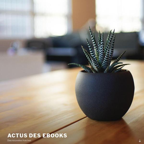 L'actu des ebooks-Des nouvelles fraîches du monde des ebooks !