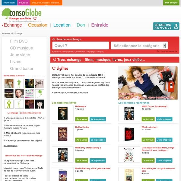 Troc et échange - Tout échanger sur consoGlobe : livre, film, dvd, jeux video, ...