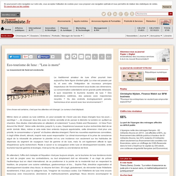 """Eco-tourisme de luxe : """"Less is more"""""""