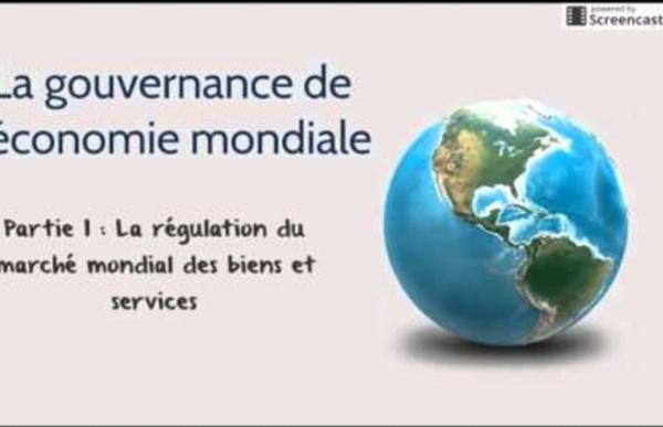La régulation du marché mondial des biens et services