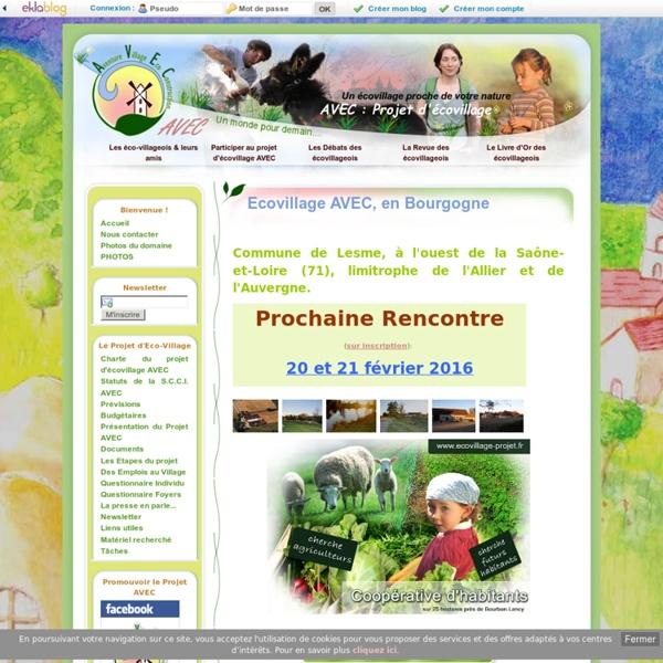 Ecovillage, entre Saône-et-Loire (71) et Allier (03). [Bourgogne / Auvergne] France - AVEC : Projet d'écovillage