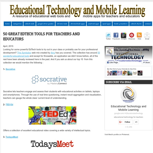 Educational Technology and Mobile Learning: 50 Great EdTech Tools for Teachers and Educators