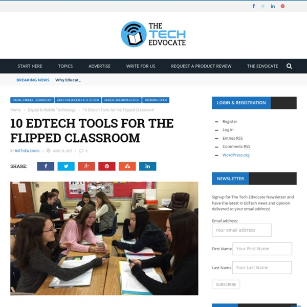 10 Edtech Tools for the Flipped Classroom - The Tech Edvocate