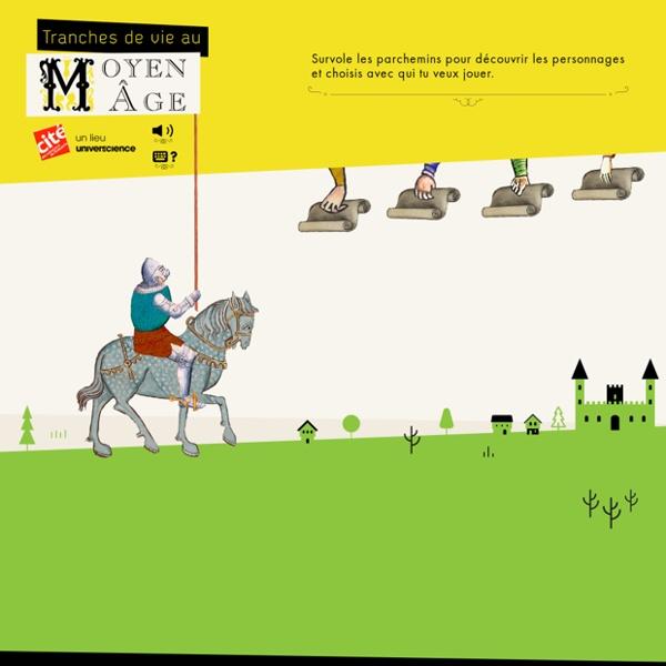 «Tranches de vie au Moyen Âge» - Jeux éducatifs et interactifs pour web et tablettes – Cité des sciences et de l'industrie
