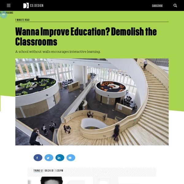 Wanna Improve Education? Demolish the Classrooms