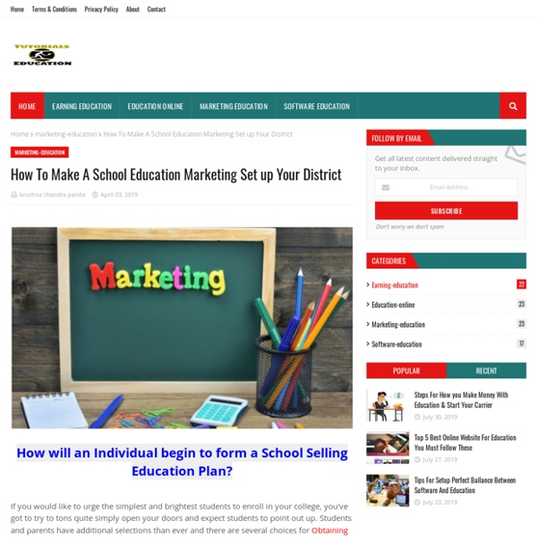 How To Make A School Education Marketing Set up Your District