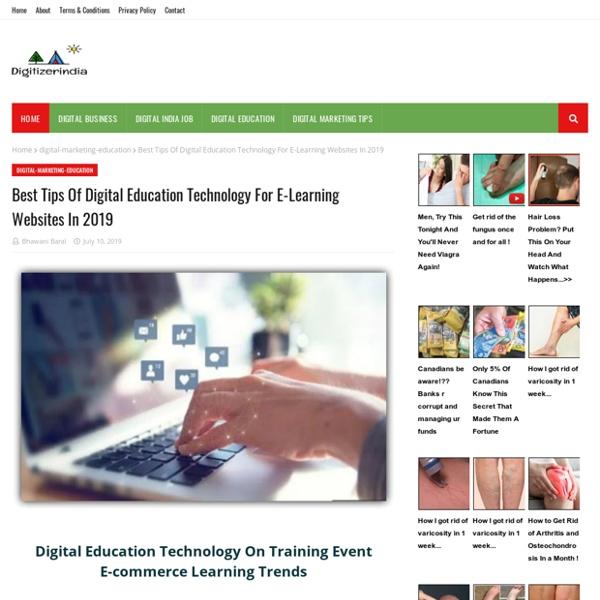 Best Tips Of Digital Education Technology For E-Learning Websites In 2019