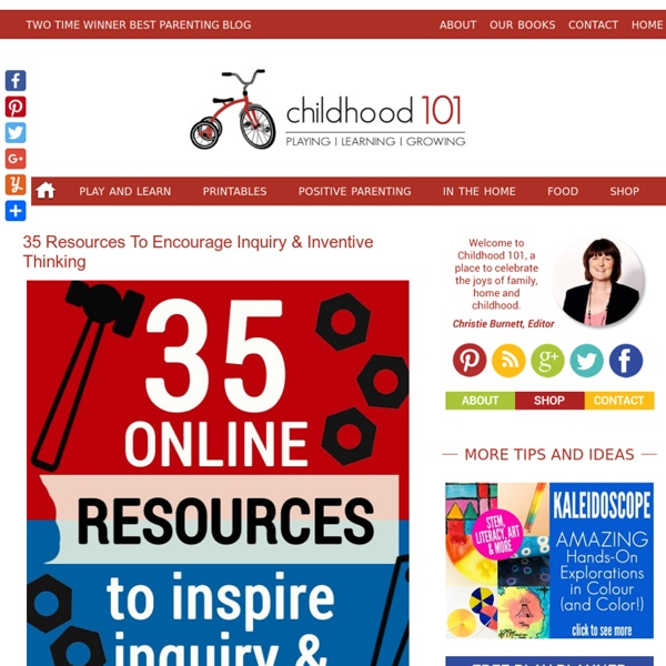 35 Educational Resources to Encourage Inquiry & Inventive Thinking