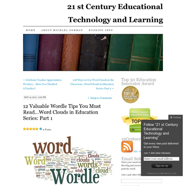 12 Valuable Wordle Tips You Must Read…Word Clouds in Education Series: Part 1