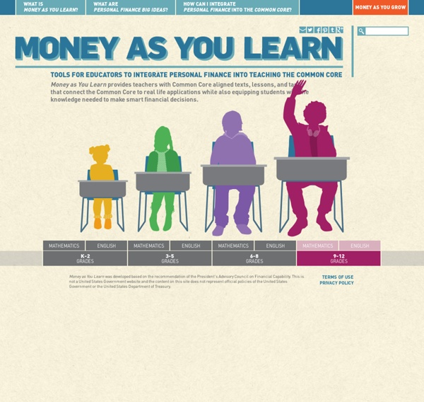 Money as You Learn - Tools for Educators to Integrate Personal Finance into Teaching the Common Core