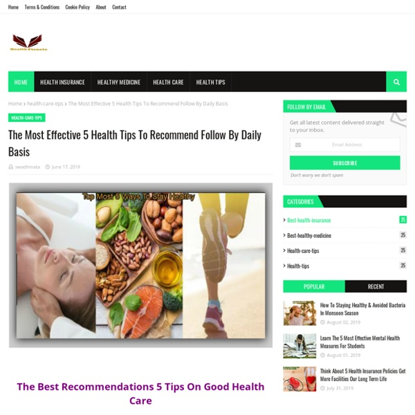 The Most Effective 5 Health Tips To Recommend Follow By Daily Basis