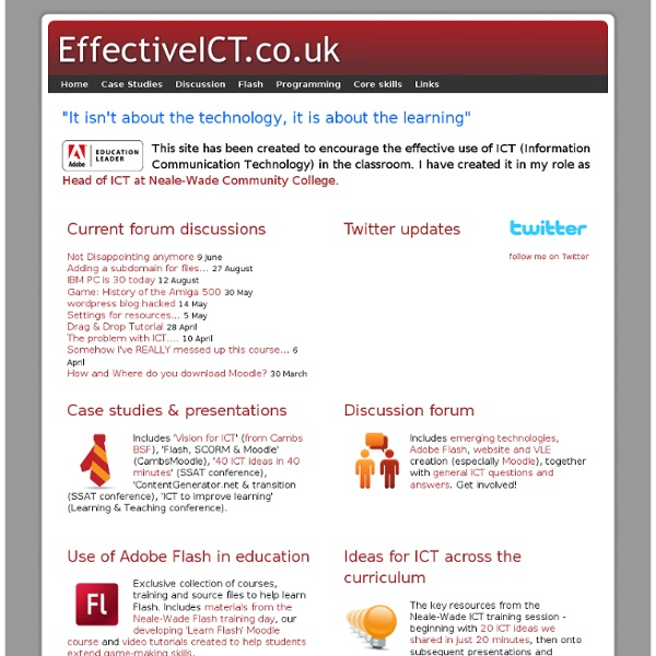 EffectiveICT.co.uk - the effective use of ICT in education - Discussion, Case Studies, Flash, Programming, VLE, Moodle