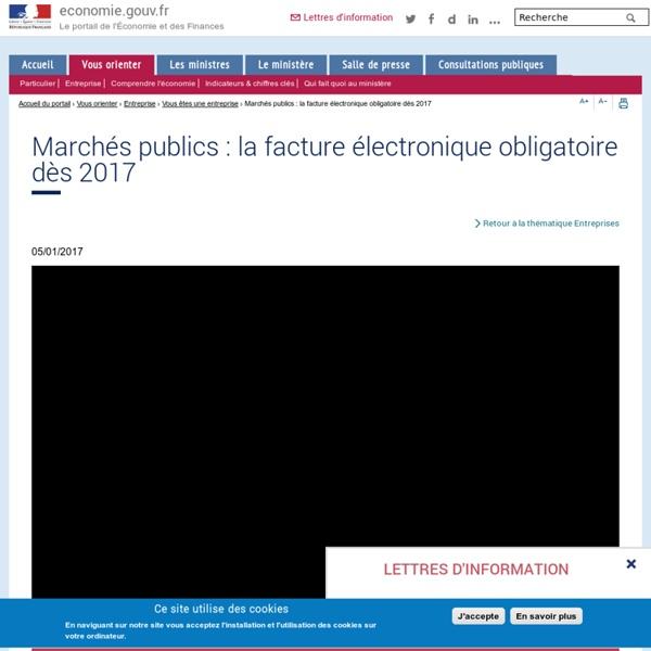 Marchés publics : la facture électronique obligatoire dès 2017
