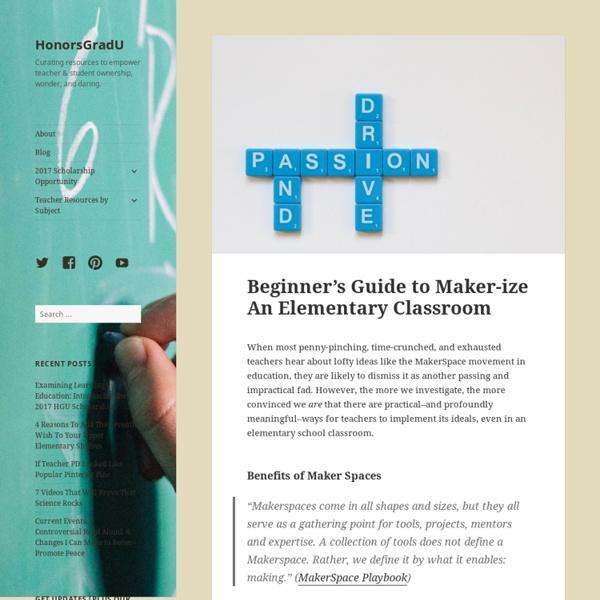 Beginner's Guide to Maker-ize An Elementary Classroom – HonorsGradU