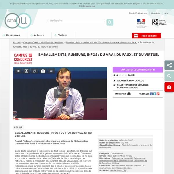Canal-u.tv : Emballements, rumeurs, infos : du vrai, du faux, et du virtuel - Campus Condorcet – Paris-Aubervilliers