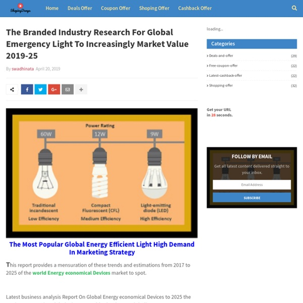 The Branded Industry Research For Global Emergency Light To Increasingly Market Value 2019-25