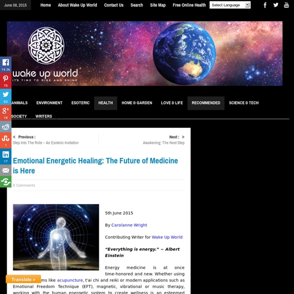 Emotional Energetic Healing: The Future of Medicine is Here