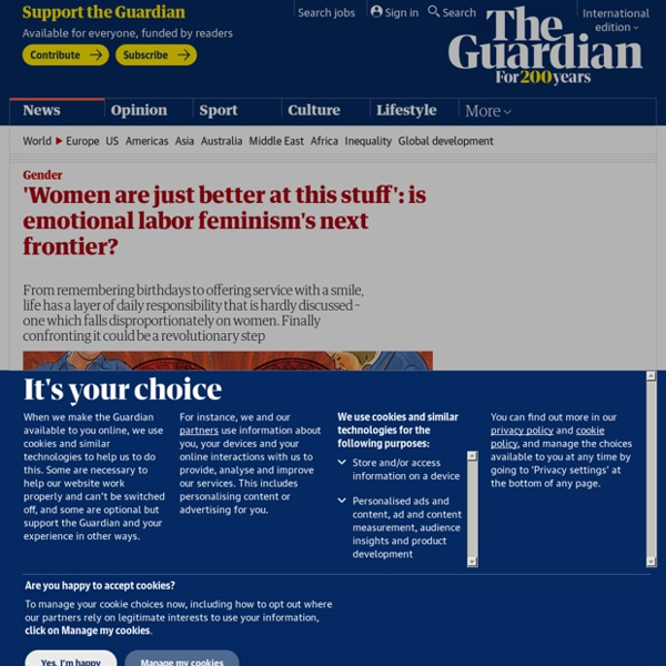 'Women are just better at this stuff': is emotional labor feminism's next fro...
