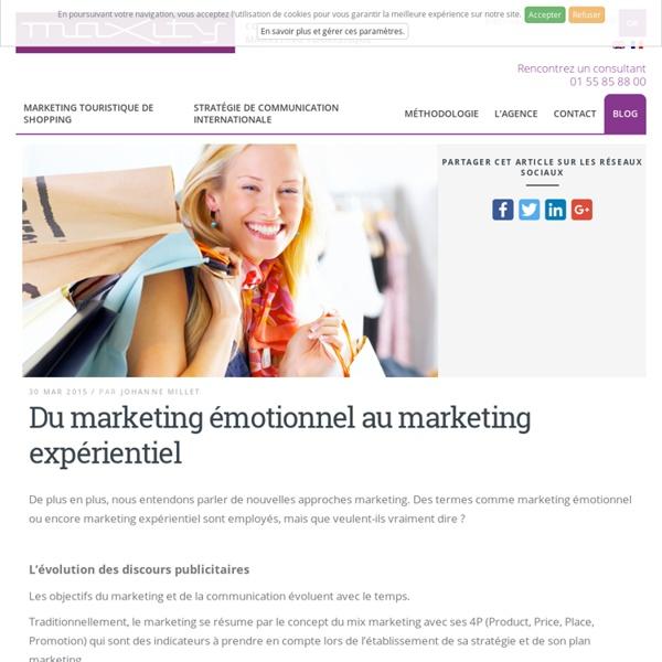 Du marketing émotionnel au marketing expérientiel - Maxity