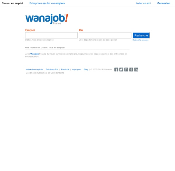 Emploi - Les offres d'emploi que vous cherchez sont sur wanajob.com
