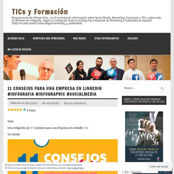 Blog personal de Alfredo Vela , en él encontrarás información sobre Social Media, Marketing, Formación y TICs, sobre todo en formato de infografía. Según el ranking de Teads.tv el Blog más influyente de Marketing y Publicidad en español