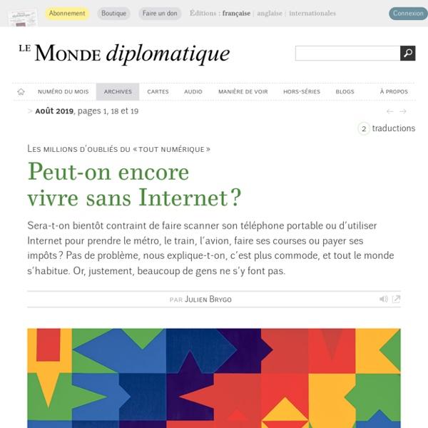 Peut-on encore vivre sans Internet ?, par Julien Brygo (Le Monde diplomatique, août 2019)