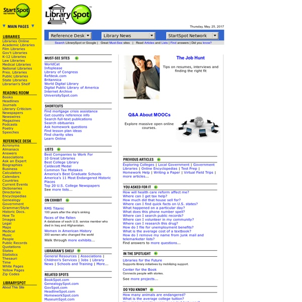 LibrarySpot.com: Encyclopedias, maps, online libraries, quotations, dictionaries & more.
