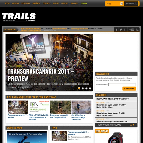 Trails Endurance Mag : Le magazine n°1 du trail running et du sport nature