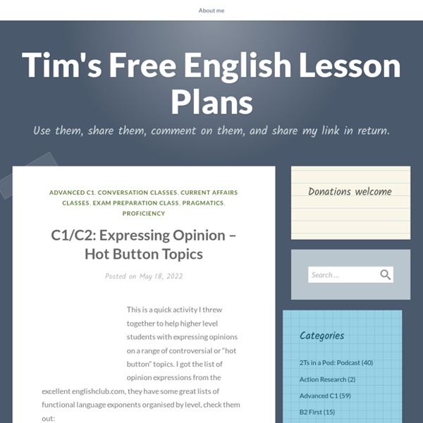 Tim's Free English Lesson Plans – Use them, share them, comment on them, and share my link in return.