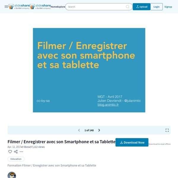 Filmer / Enregistrer avec son Smartphone et sa Tablette