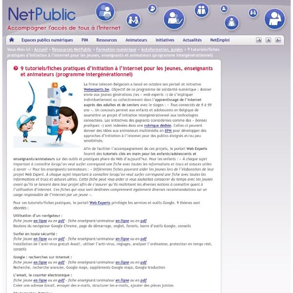 9 tutoriels/fiches pratiques d'initiation à l'internet pour les jeunes, enseignants et animateurs (programme intergénérationnel)