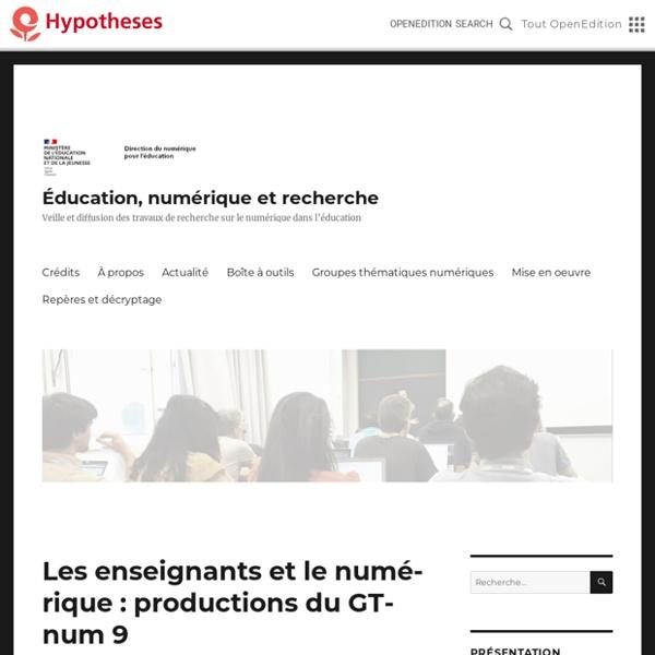 Les enseignants et le numérique : productions du GTnum 9 – Éducation, numérique et recherche
