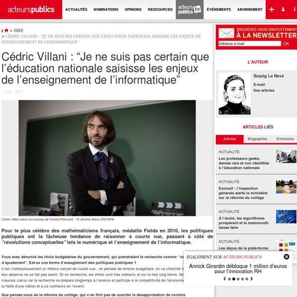 """Cédric Villani : """"Je ne suis pas certain que l'éducation nationale saisisse les enjeux de l'enseignement de l'informatique"""""""