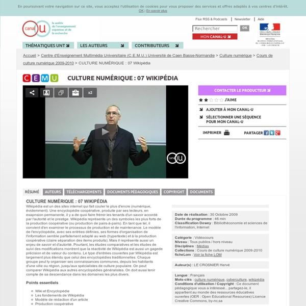 CULTURE NUMÉRIQUE : 07 Wikipédia - Centre d'Enseignement Multimédia Universitaire (C.E.M.U.) Université de Caen Basse-Normandie