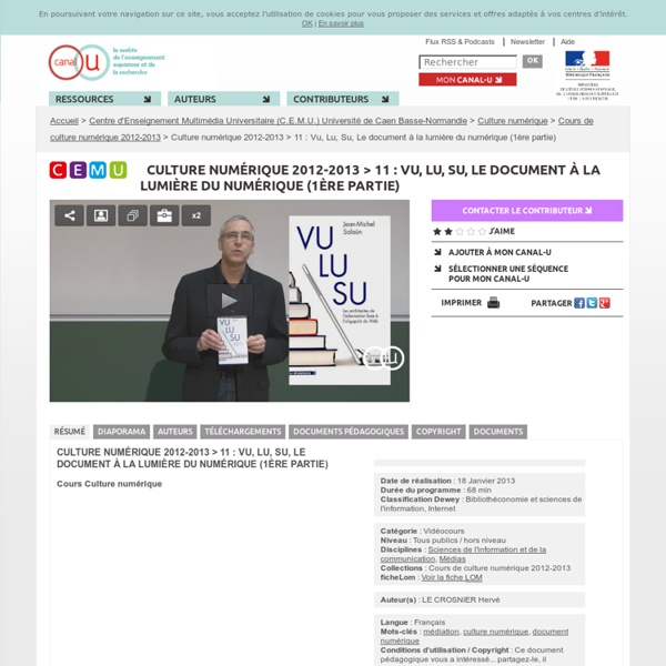 11 : Vu, Lu, Su, Le document à la lumière du numérique (1ère partie) - Centre d'Enseignement Multimédia Universitaire (C.E.M.U.) Université de Caen Basse-Normandie
