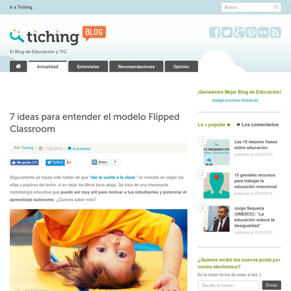 7 ideas para entender el modelo Flipped Classroom