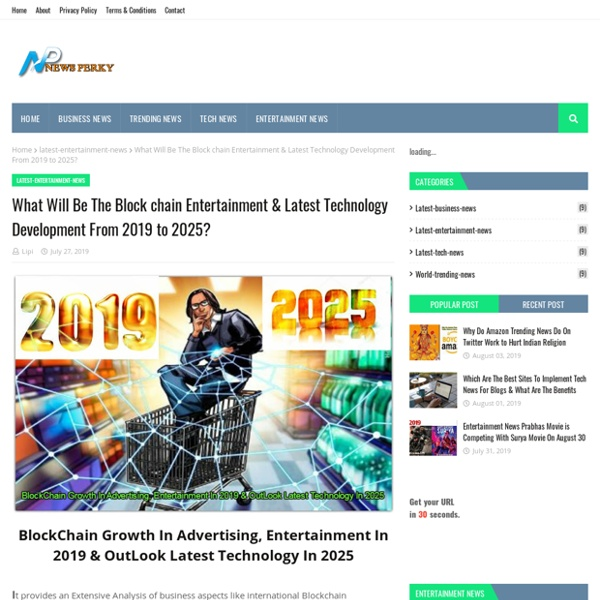 What Will Be The Block chain Entertainment & Latest Technology Development From 2019 to 2025?