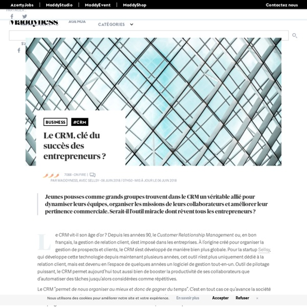 Le CRM, clé du succès des entrepreneurs ? - Maddyness - Le Magazine des Startups Françaises