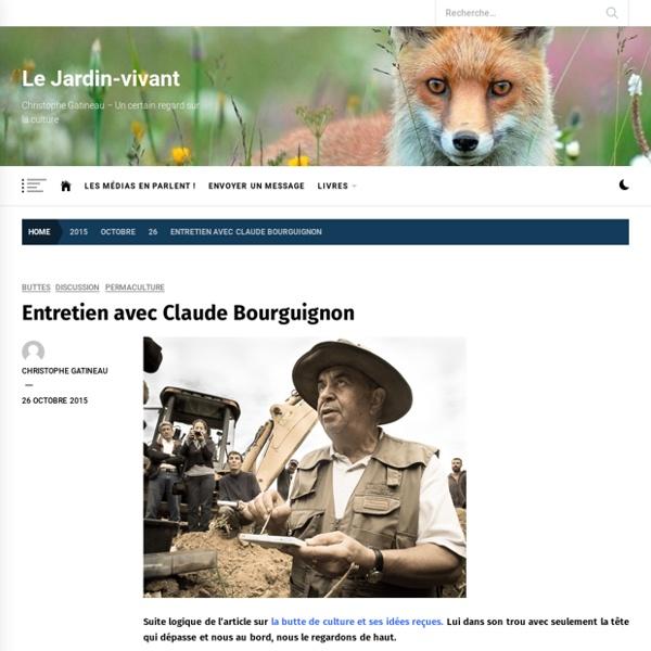 À l'ombre d'un chêne séculaire avec Claude Bourguignon. Entretien exclusif (2) - Le jardin vivant