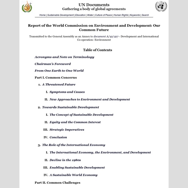 Report of the World Commission on Environment and Development: Our Common Future - A/42/427 Annex