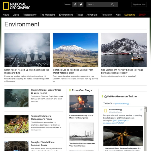 Environment Facts, Environment Science, Global Warming, Natural Disasters, Ecosystems, Green Living - National Geographic