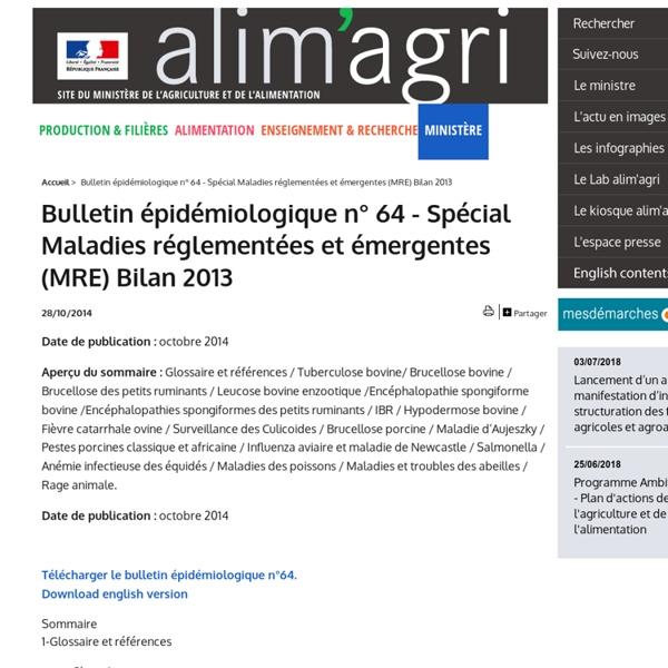 MAAF/ANSES 28/10/14 Bulletin épidémiologique n° 64 - Spécial Maladies réglementées et émergentes (MRE) Bilan 2013 Au sommaire: Bilan de la surveillance de l'influenza aviaire et de la maladie de Newcastle en France en 2013