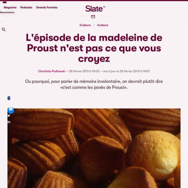 L'épisode de la madeleine de Proust n'est pas ce que vous croyez