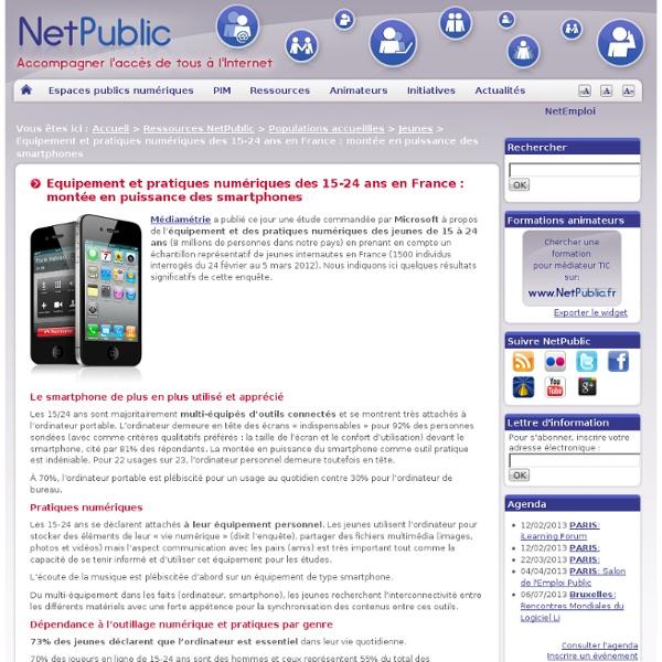 Equipement et pratiques numériques des 15-24 ans en France : montée en puissance des smartphones