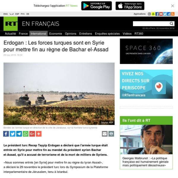 Erdogan : Les forces turques sont en Syrie pour mettre fin au règne de Bachar el-Assad